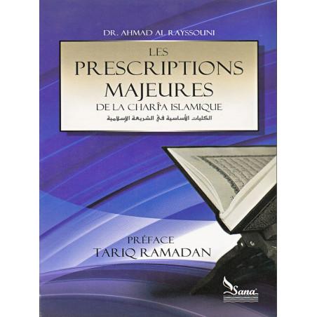 Les prescriptions majeurs de la charî'a islamique d'aprés Dr Ahmed Al-Raysuni