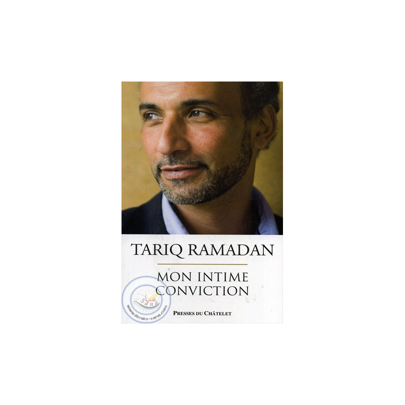 Tariq Ramadan: Mon intime conviction
