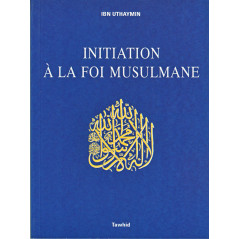 Initiation à la Foi Musulmane