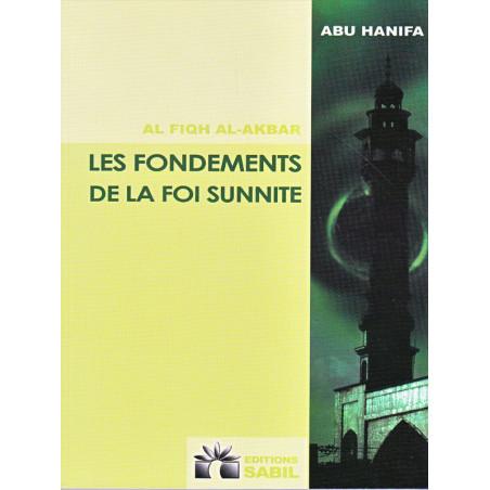 Les Fondements de la Foi Sunnite - AL-FIQH AL-AKBAR - d'après Al-imam Abu-Hanifa