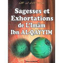 Sagesse et Exhortations d'après l'Imam Ibn Al-Qayym