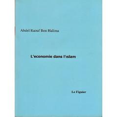 L'économie dans l'islam d'après Abdel Raouf Ben Halima