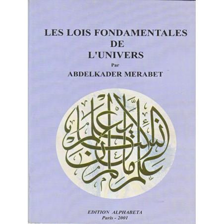Les Lois Fondamentales de l'univers d'après Abdelkader Merabet
