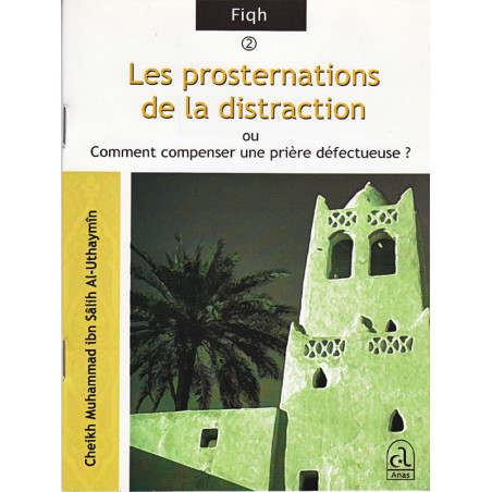 Les prosternations de la distraction d'après Muhammad Al-Uthaymîn
