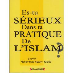 Es-tu sérieux dans ta pratique de l'Islam?