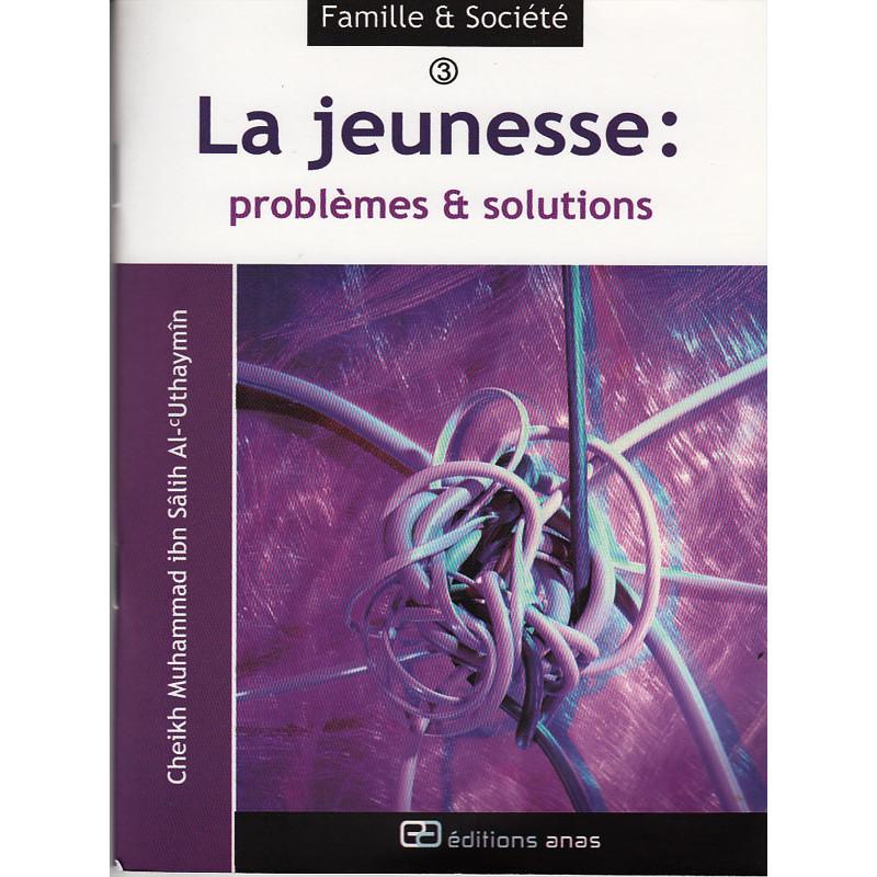 La jeunesse: problèmes et solutions