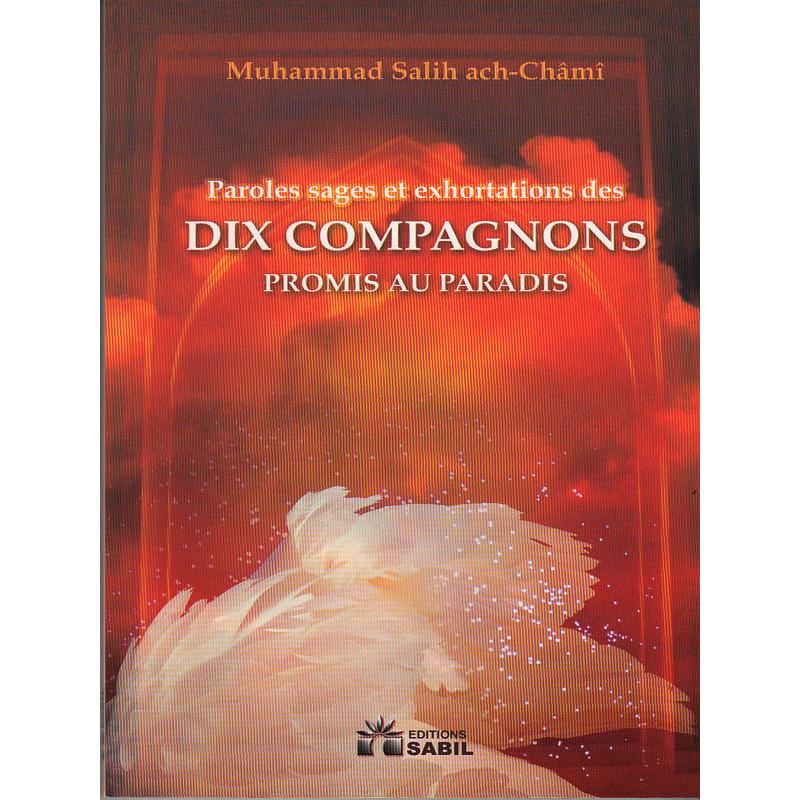 Paroles sages et exhortations des dix compagnons promis au paradis