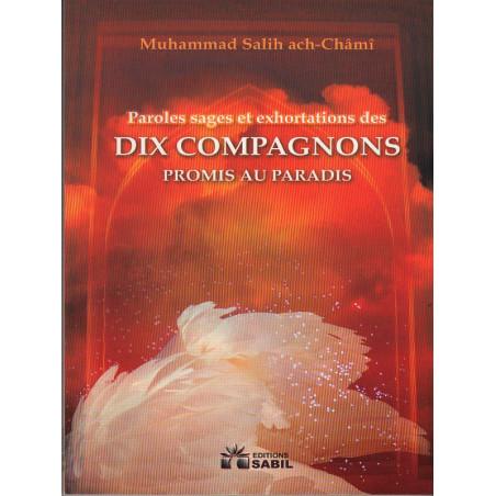 Paroles sages et exhortations des dix compagnons promis au paradis Muhammad ach-Châmî
