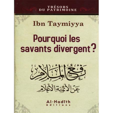 Pourquoi les savants divergent? - d'après Ibn-tayymiya