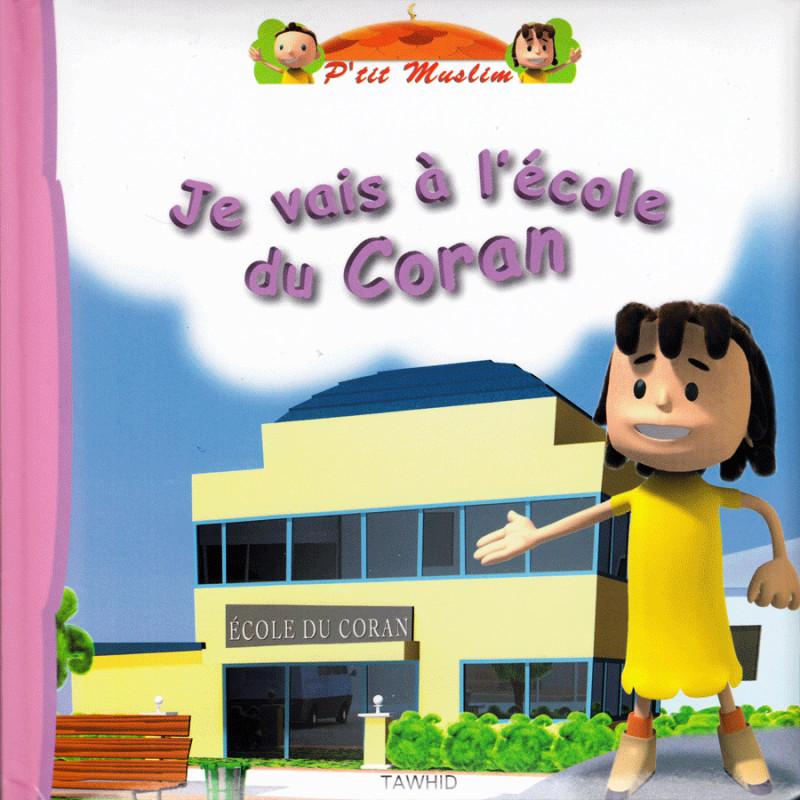 P'tit muslim: Je vais à l'école du Coran