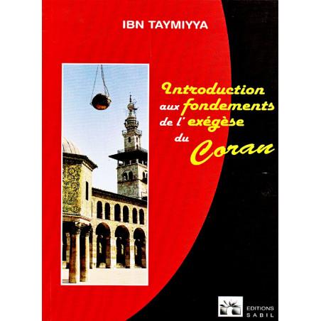 Introduction aux fondements de l'exégèse d'après Ibn Taymiyya
