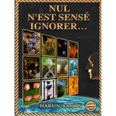 Nul n'est censé ignorer... d'après Harun Yahya