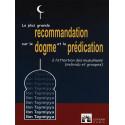 La plus grande recommandation sur le dogme et la prédication d'après Ibn Taymiyya