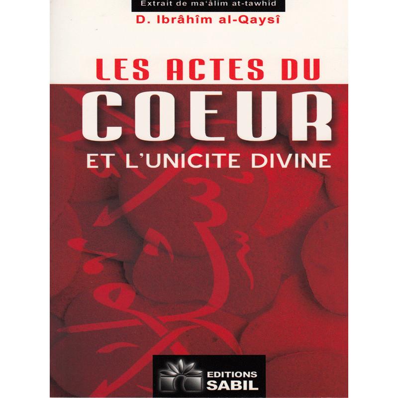Les actes du coeur et l'unicité divine d'après Ibrahim al-Qaysi