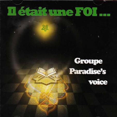 CD - Il était une FOI (sans musique avec percussion ) d'après le groupe Paradise's Voice