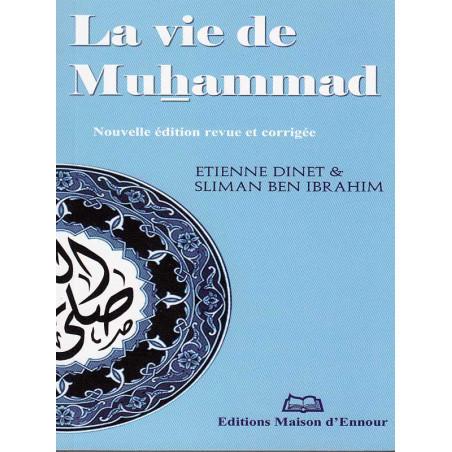 La vie de Muhammad d'après Etienne Dinet et Sliman Ben Ibrahim