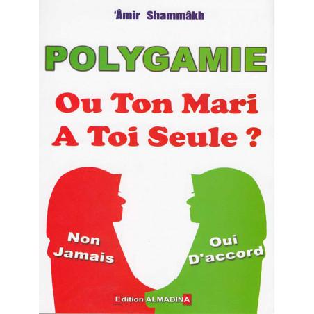 Polygamie ou ton mari a toi seule? d'après 'Amir Shammakh