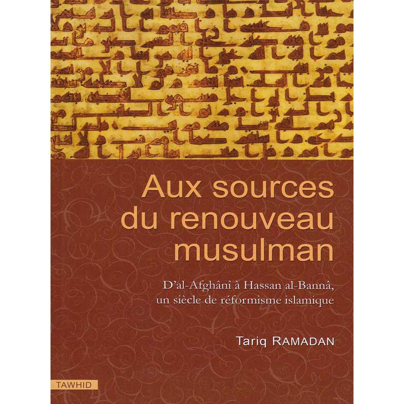 Aux sources du renouveau musulmna d'après Tariq Ramadan