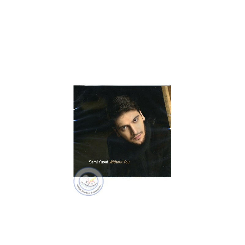 CD Sami Yusuf Without You sur Librairie Sana