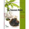 Le Savon Noir, La solution naturelle pour une peau douce et satinée