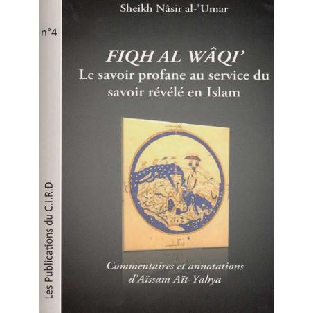 Fiqh Al Waqi (jurisprudence de la réalité) d'après Nasir al- Umar