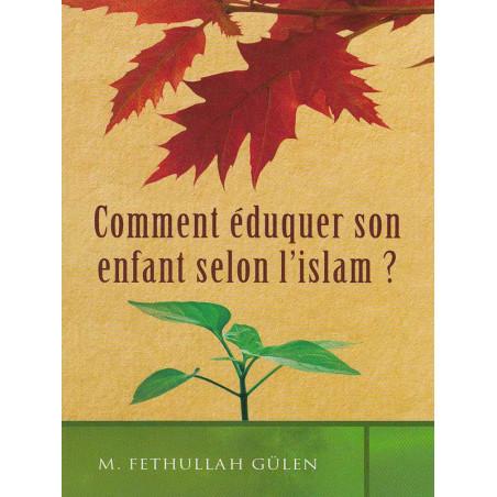 Comment éduquer son enfant selon l'islam? d'après Fethullah Gülen
