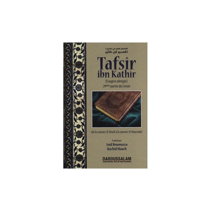 Tafsir Ibn Kathir (29e partie : de Moulk jusqu'à Moursalat) sur Librairie Sana