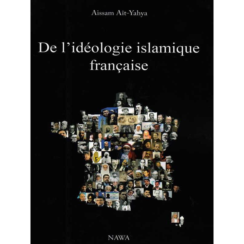 De l'idéologie islamique française d'après Aissam Ait-Yahya