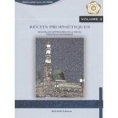 Récits prophétiques, nouvelles approches de la vie du prophète Mohammed - Vol. 3 - d'après Altriri