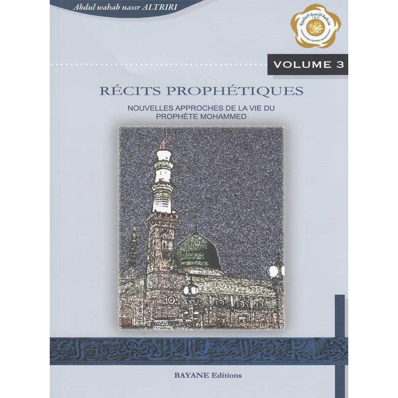 Récits prophétiques, nouvelles approches de la vie du prophète Mohammed d'après Altriri
