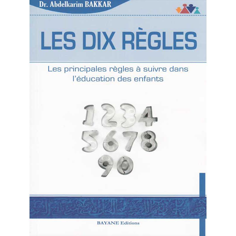 Les dix règles d'après Abdelkarim Bakkar