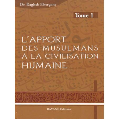 L'apport des musulmans à la civilisation humaine d'après Ragheb Elsergany