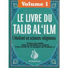 Le livre du Talib al'ilm - L'étudiant en sciences religieuses - Vol.1