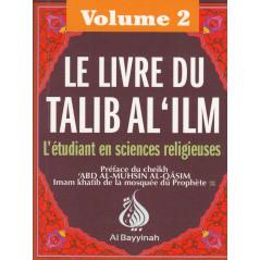 Le livre du Talib al'ilm - L'étudiant en sciences religieuses - Vol.2