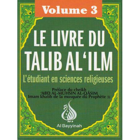 Le livre du Talib al'ilm - L'étudiant en sciences religieuses - Vol.3