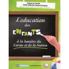 L'éducation des enfants, à la lumière du  coran et de la Sunna d'après Salih Al Fawzan
