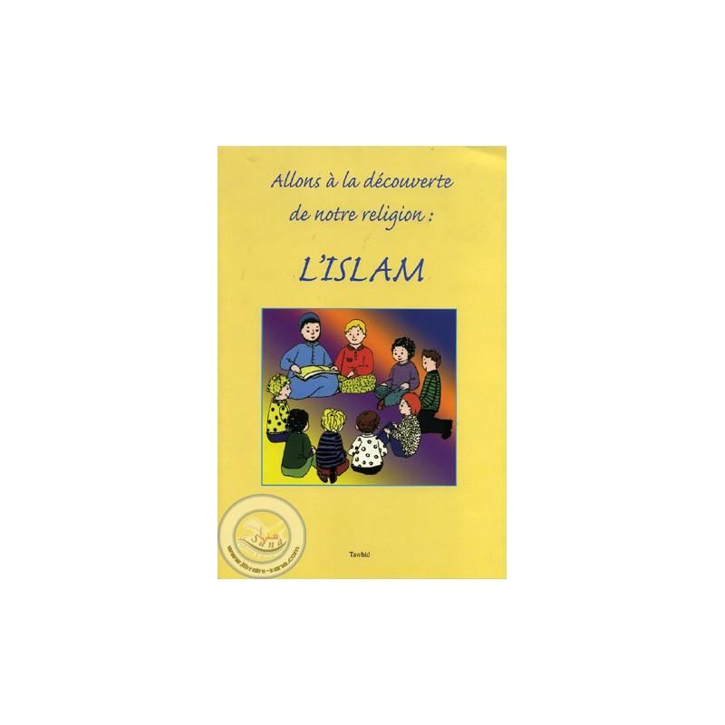 Allons à la découverte de notre religion : l'Islam sur Librairie Sana