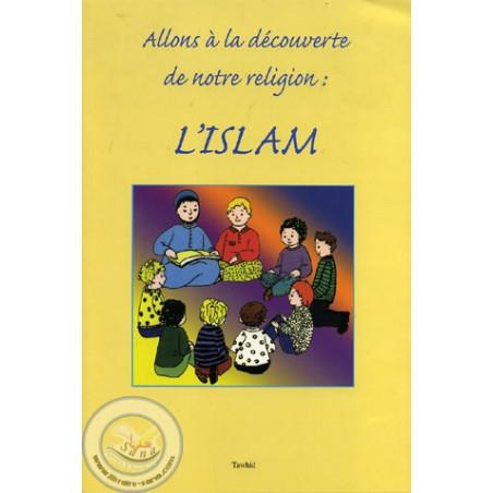 Allons à la découverte de notre religion : l'Islam