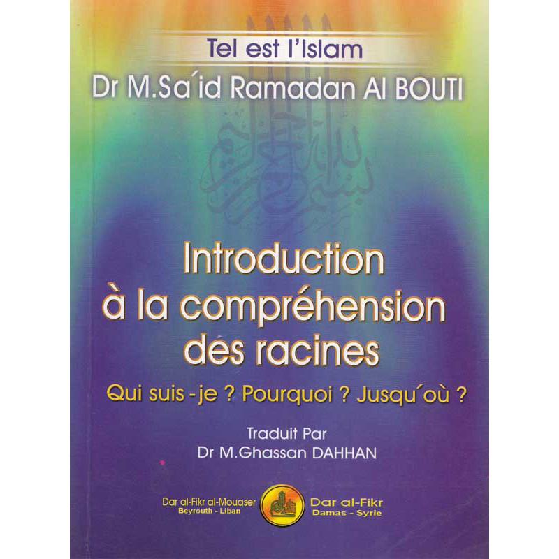 Introduction à la compréhension des racines d'après Sa'id Al Bouti