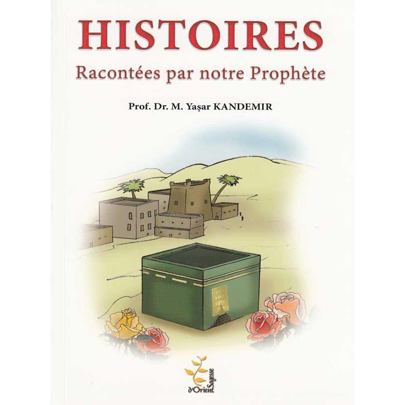 Histoires racontées par notre Prophète d'après Yasar Kandemir
