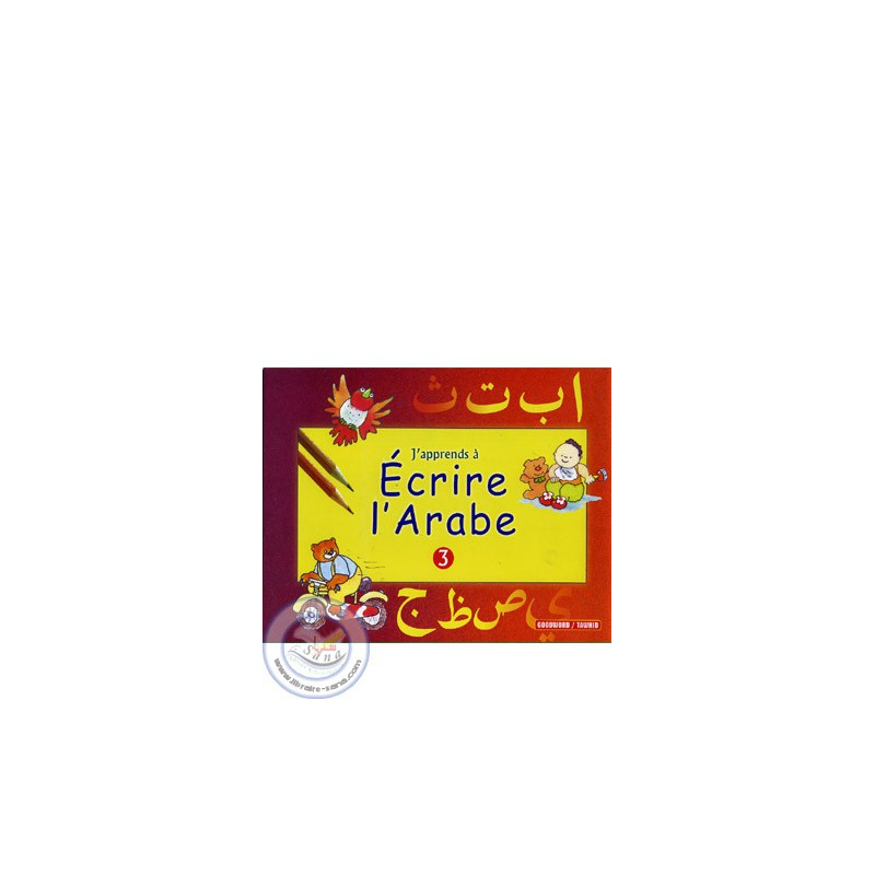 J'apprends à écrire l'arabe 3 sur Librairie Sana
