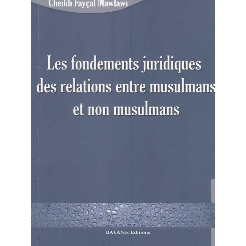 Les fondements juridiques des relations entre les musulmans et non musulmans d'après Fayçal Mawlawi