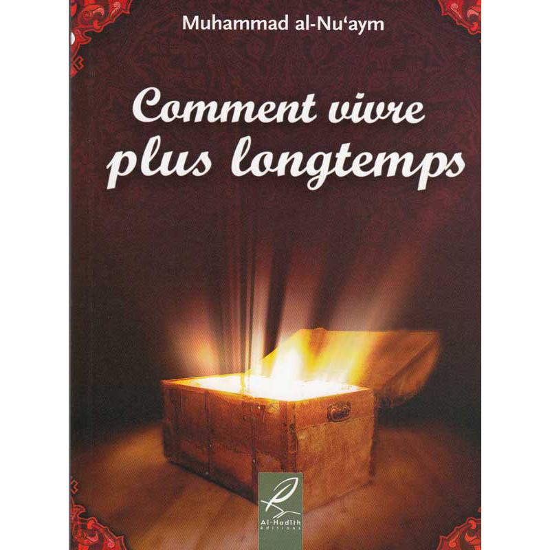 Comment vivre plus longtemps? d'après Muhamma al-Nu'aym