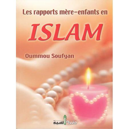 Les rapports mére-enfants en islam d'après Oummou Soufyan