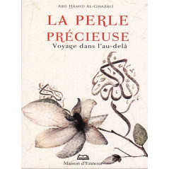 La perle précieuse d'après Abu Hamid Al-Ghazali