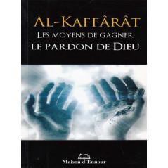 Kaffarat - Les moyens de gagner le Pardon de Dieu