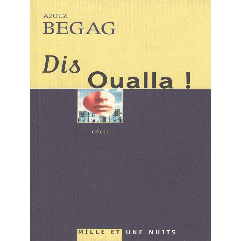 Dis Oualla ! d'après Azouz Begag