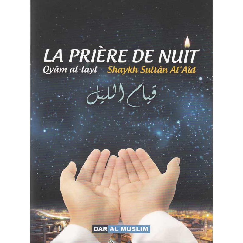La prière de la nuit d'après Shaykh Sultan Al-Aid
