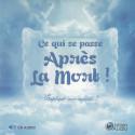 Cd audio : CE QUI SE PASSE APRÈS LA MORT EXPLIQUÉ AUX ENFANTS