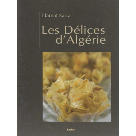 Les délices d'Algérie d'après Hamat Sarra